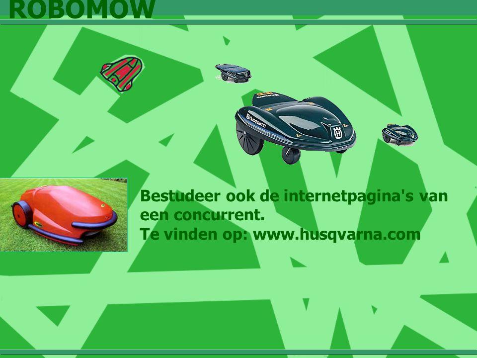 ROBOMOW Bestudeer ook de internetpagina s van een concurrent. Te vinden op: www.husqvarna.com