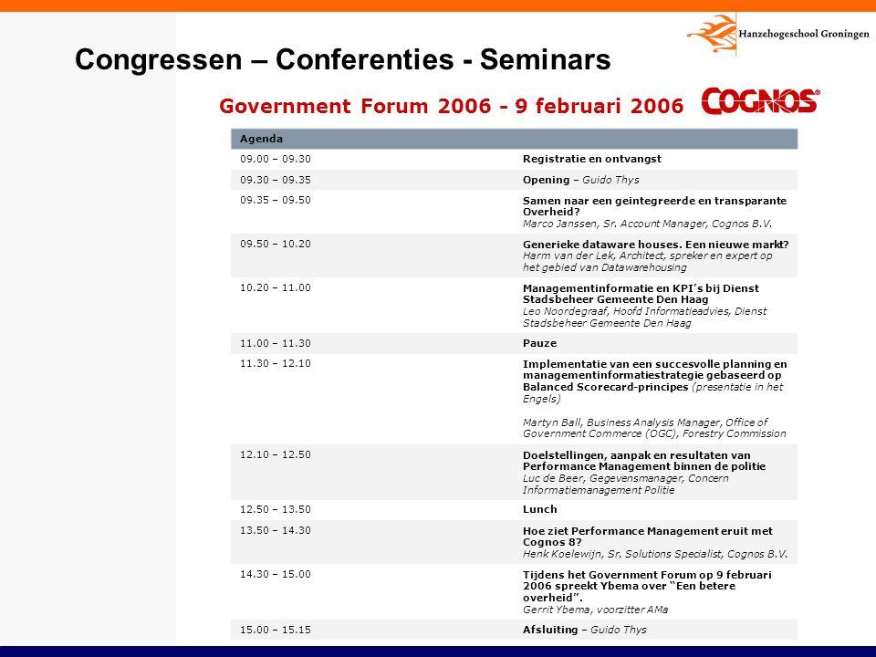 Congressen – Conferenties - Seminars Government Forum 2006 - 9 februari 2006 Agenda 09.00 – 09.30Registratie en ontvangst 09.30 – 09.35Opening – Guido
