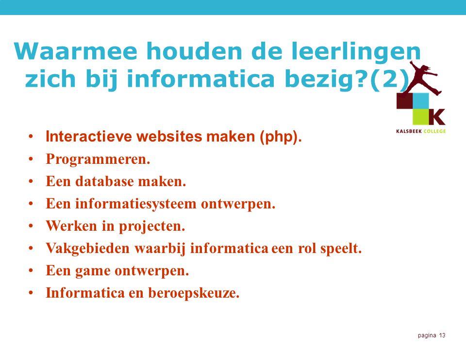 pagina 13 Waarmee houden de leerlingen zich bij informatica bezig?(2) Interactieve websites maken (php).