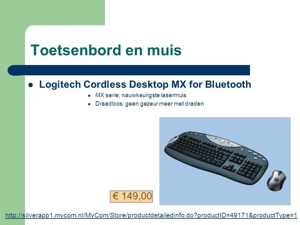 Toetsenbord en muis Logitech Cordless Desktop MX for Bluetooth MX serie; nauwkeurigste lasermuis Draadloos; geen gezeur meer met draden http://silverapp1.mycom.nl/MyCom/Store/productdetailedinfo.do?productID=49171&productType=1 € 149,00