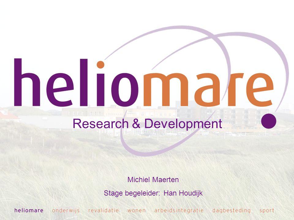 Research & Development Michiel Maerten Stage begeleider: Han Houdijk