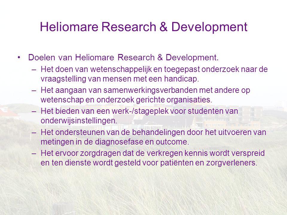 Heliomare Research & Development Doelen van Heliomare Research & Development. –Het doen van wetenschappelijk en toegepast onderzoek naar de vraagstell