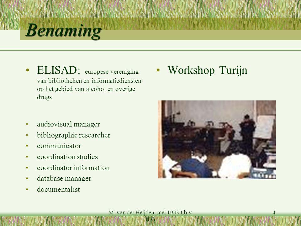 M. van der Heijden, mei 1999 t.b.v. ILG 4 Benaming ELISAD: europese vereniging van bibliotheken en informatiediensten op het gebied van alcohol en ove
