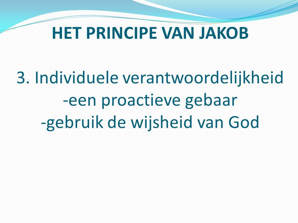 HET PRINCIPE VAN JAKOB 3.