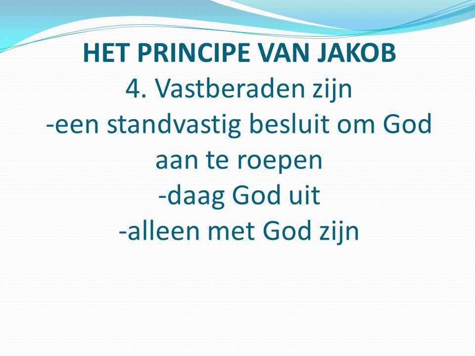 HET PRINCIPE VAN JAKOB 4.