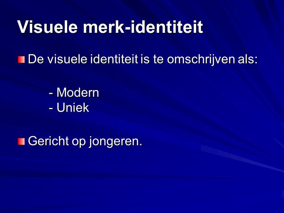 Visuele merk-identiteit De visuele identiteit is te omschrijven als: - Modern - Uniek - Modern - Uniek Gericht op jongeren.