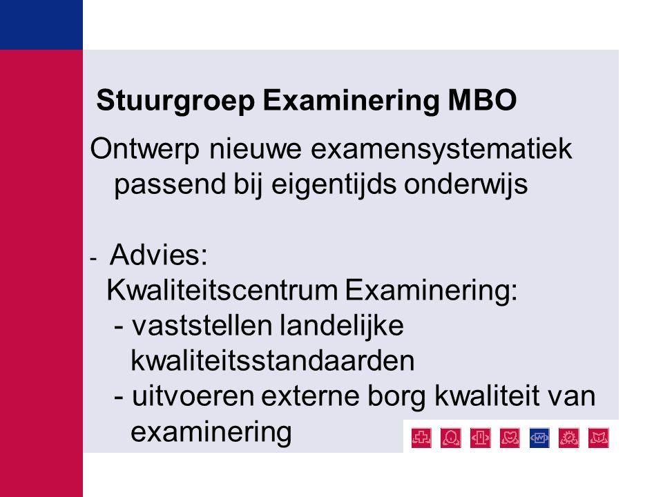 Stuurgroep Examinering MBO Ontwerp nieuwe examensystematiek passend bij eigentijds onderwijs - Advies: Kwaliteitscentrum Examinering: - vaststellen la