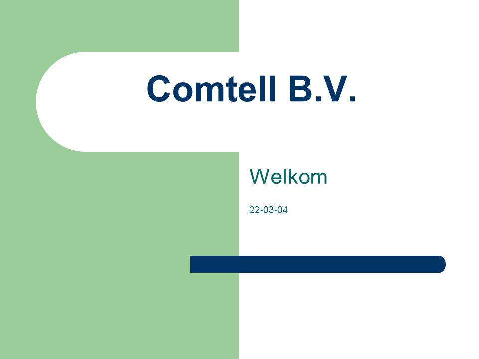 Comtell B.V. Welkom 22-03-04