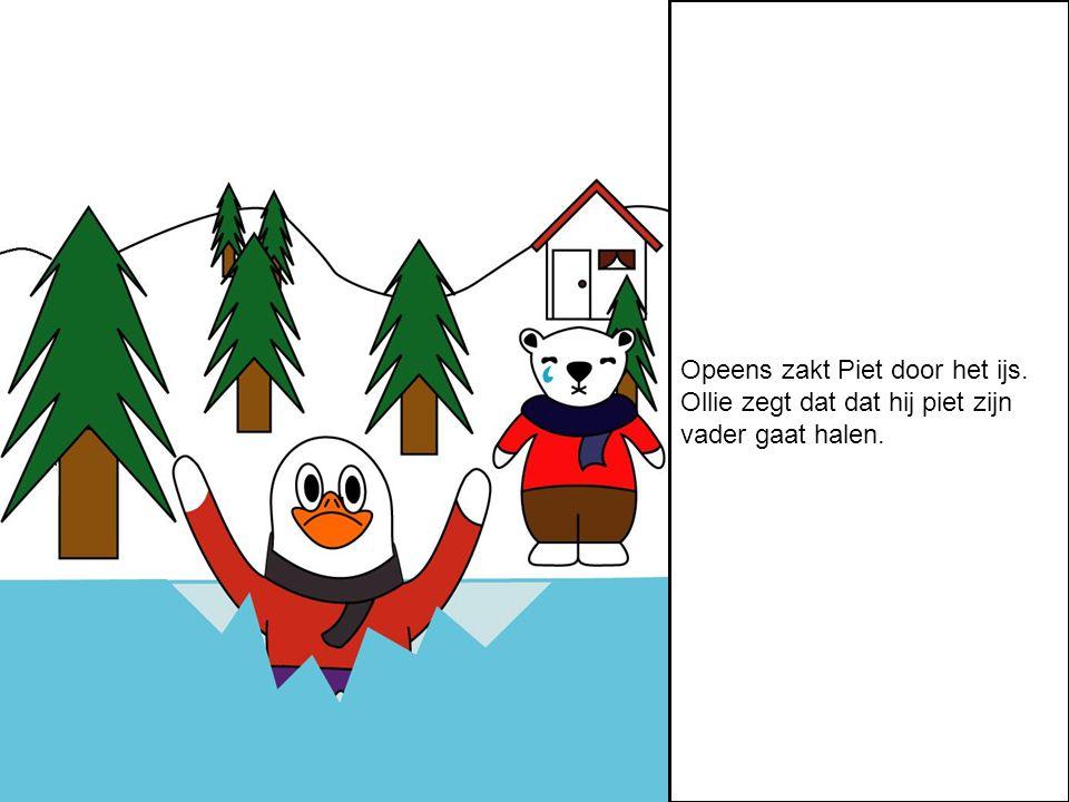 Opeens zakt Piet door het ijs. Ollie zegt dat dat hij piet zijn vader gaat halen.
