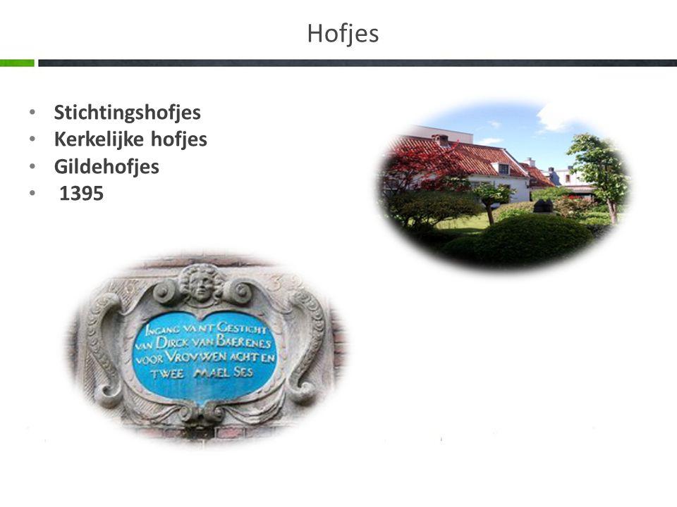 Stichtingshofjes Kerkelijke hofjes Gildehofjes 1395 Hofjes