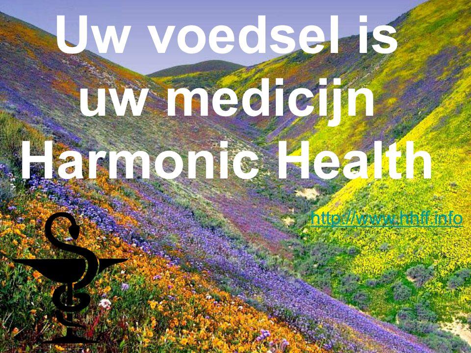 Uw voedsel is uw medicijn Harmonic Health http://www.hhff.info