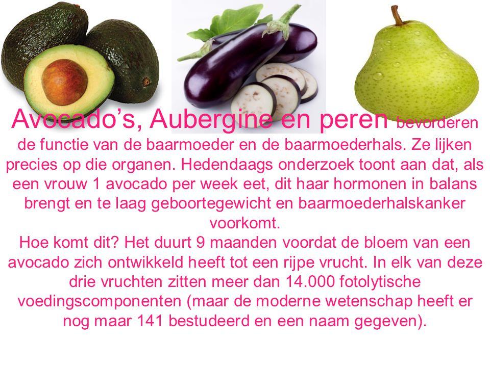Avocado's, Aubergine en peren bevorderen de functie van de baarmoeder en de baarmoederhals. Ze lijken precies op die organen. Hedendaags onderzoek too