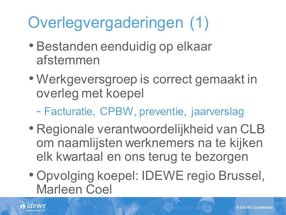 © IDEWE Confidential. Overlegvergaderingen (1) Jaarverslag VCLB 2011 Slide 5 Bestanden eenduidig op elkaar afstemmen Werkgeversgroep is correct gemaak