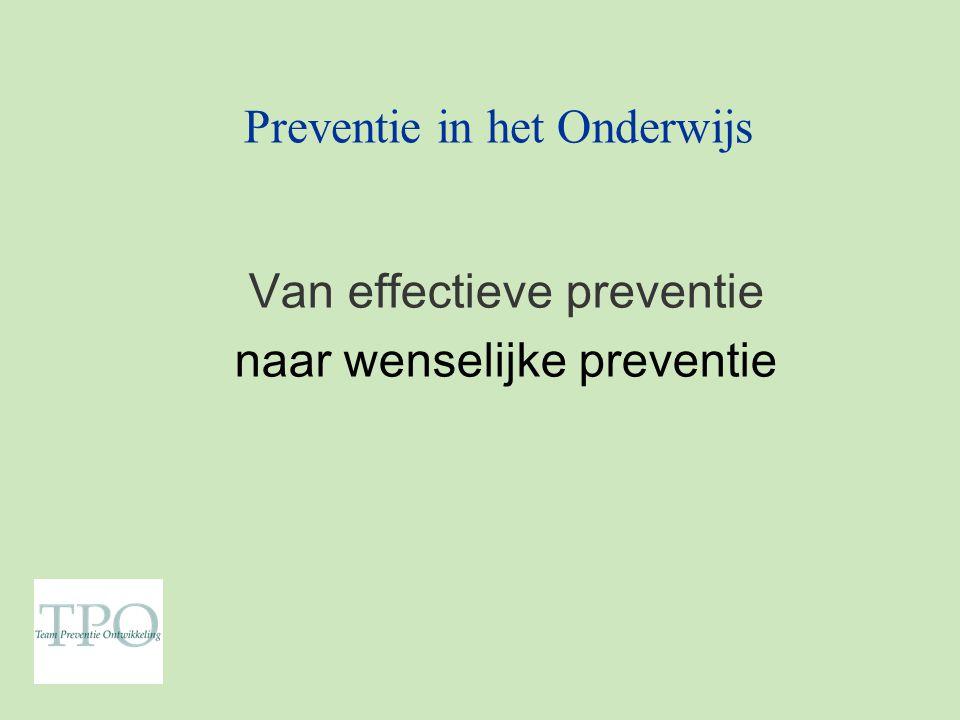 Preventie in het Onderwijs Van effectieve preventie naar wenselijke preventie