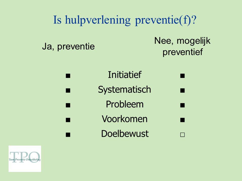Is hulpverlening preventie(f).