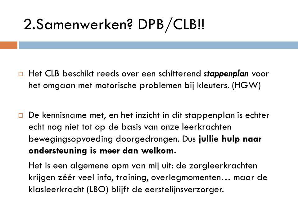  Het CLB beschikt reeds over een schitterend stappenplan voor het omgaan met motorische problemen bij kleuters. (HGW)  De kennisname met, en het inz