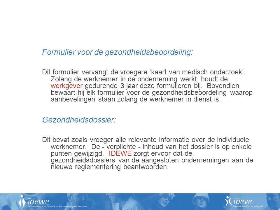 Formulier voor de gezondheidsbeoordeling: Dit formulier vervangt de vroegere 'kaart van medisch onderzoek'.