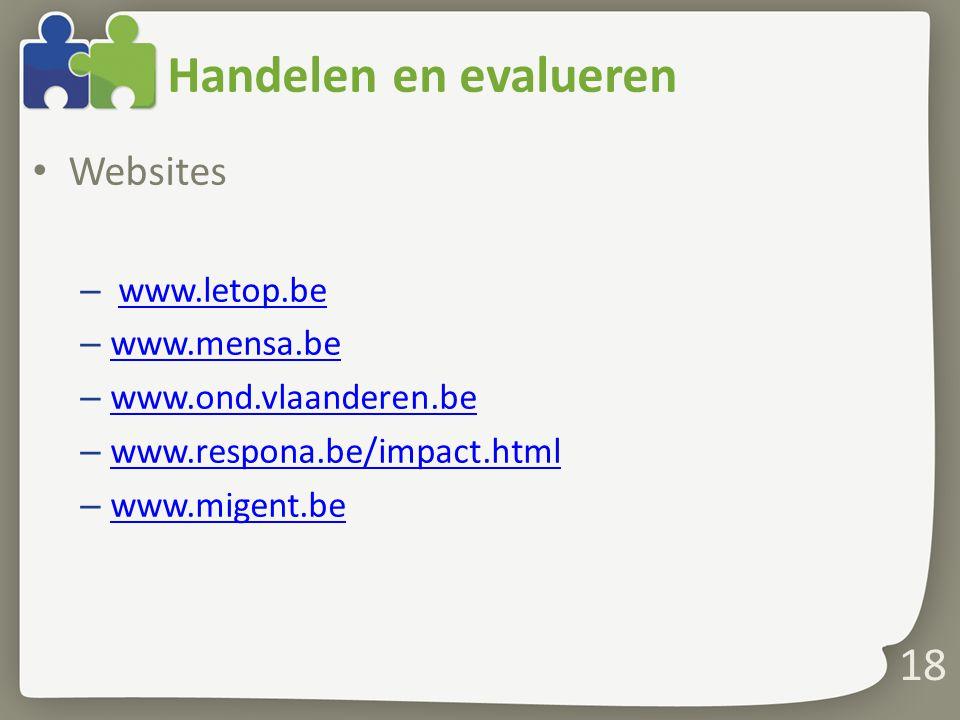 Handelen en evalueren Websites – www.letop.bewww.letop.be – www.mensa.be www.mensa.be – www.ond.vlaanderen.be www.ond.vlaanderen.be – www.respona.be/i
