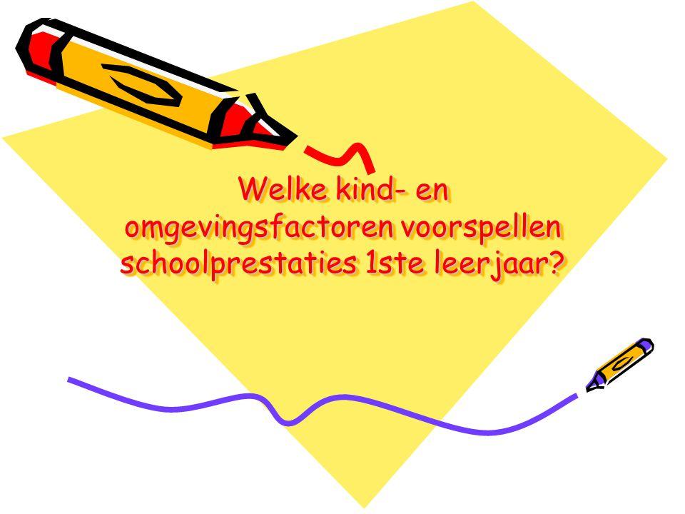 Welke kind- en omgevingsfactoren voorspellen schoolprestaties 1ste leerjaar?