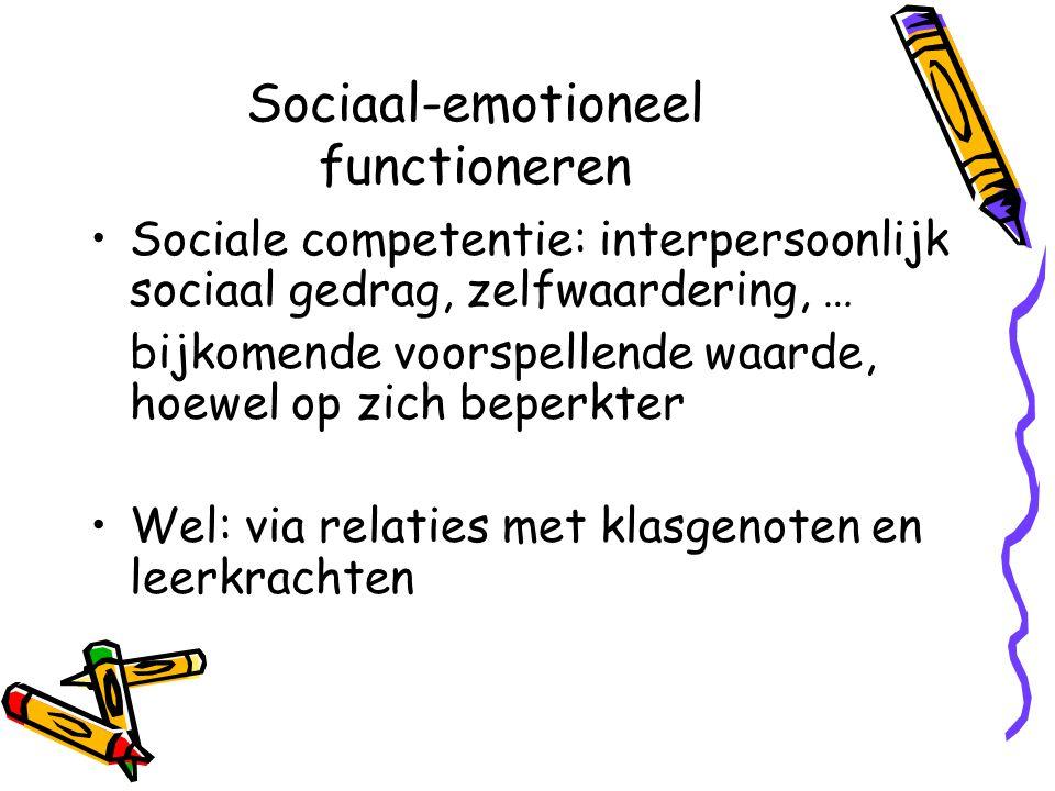 Sociaal-emotioneel functioneren Sociale competentie: interpersoonlijk sociaal gedrag, zelfwaardering, … bijkomende voorspellende waarde, hoewel op zich beperkter Wel: via relaties met klasgenoten en leerkrachten