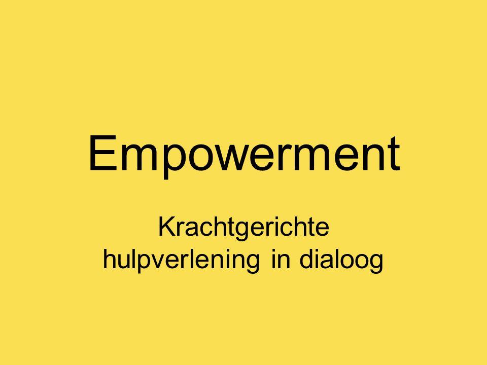 Empowerment Krachtgerichte hulpverlening in dialoog