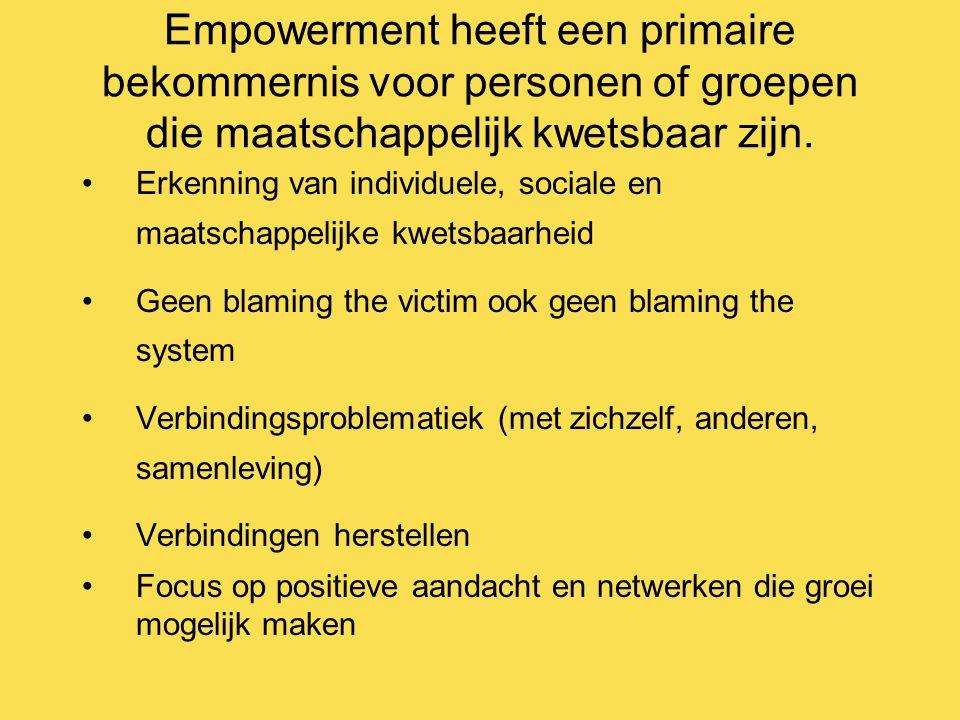 Empowerment heeft een primaire bekommernis voor personen of groepen die maatschappelijk kwetsbaar zijn. Erkenning van individuele, sociale en maatscha