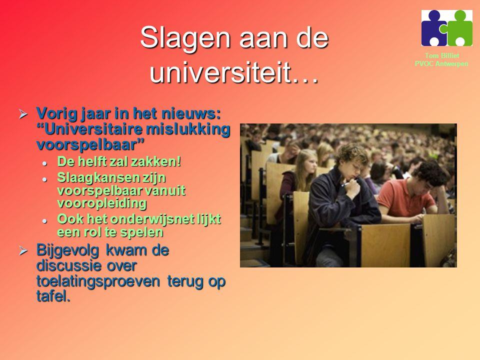 """Tom Billiet PVOC Antwerpen Slagen aan de universiteit…  Vorig jaar in het nieuws: """"Universitaire mislukking voorspelbaar"""" De helft zal zakken! De hel"""