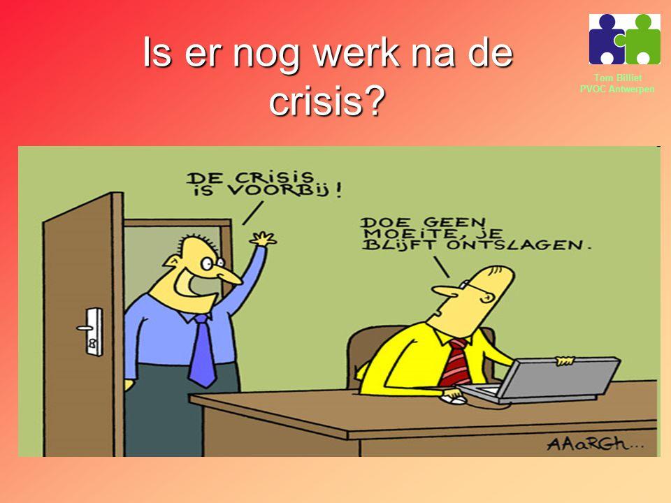 Tom Billiet PVOC Antwerpen Is er nog werk na de crisis?