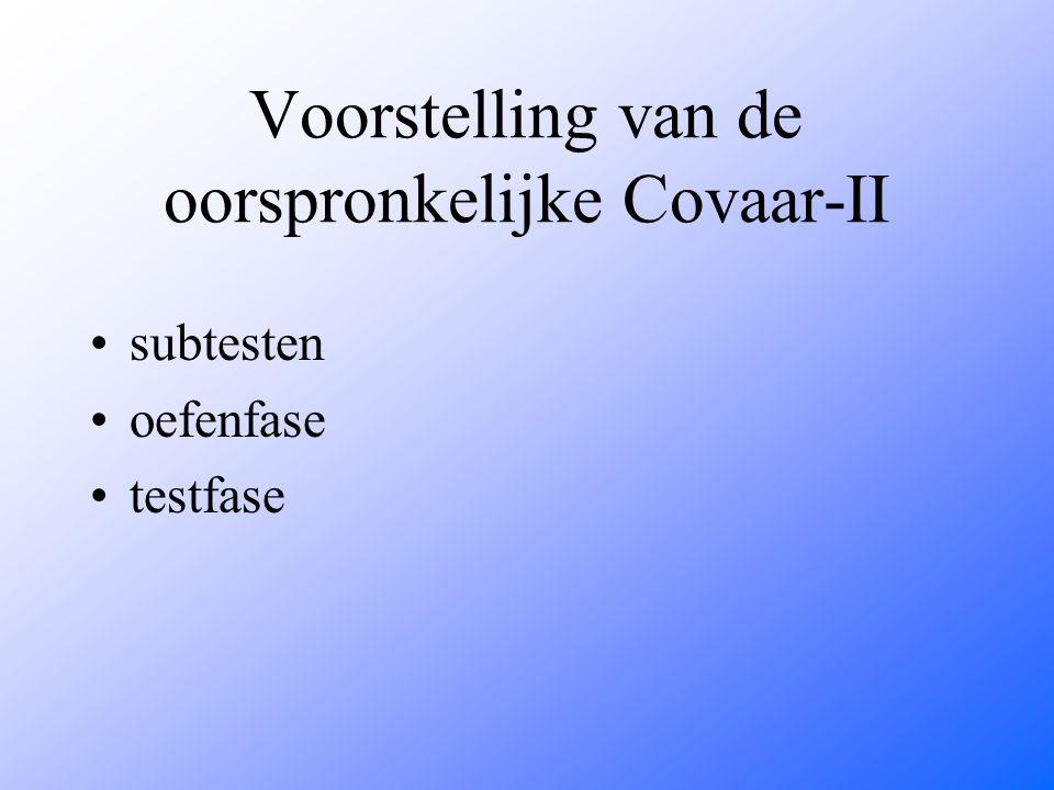 Voorstelling van de oorspronkelijke Covaar-II subtesten oefenfase testfase