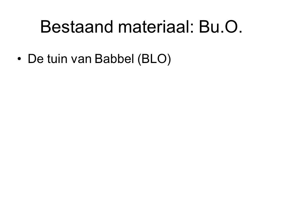 Bestaand materiaal: Bu.O. De tuin van Babbel (BLO)