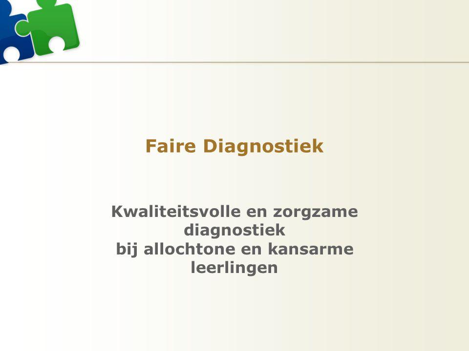 Faire Diagnostiek Kwaliteitsvolle en zorgzame diagnostiek bij allochtone en kansarme leerlingen
