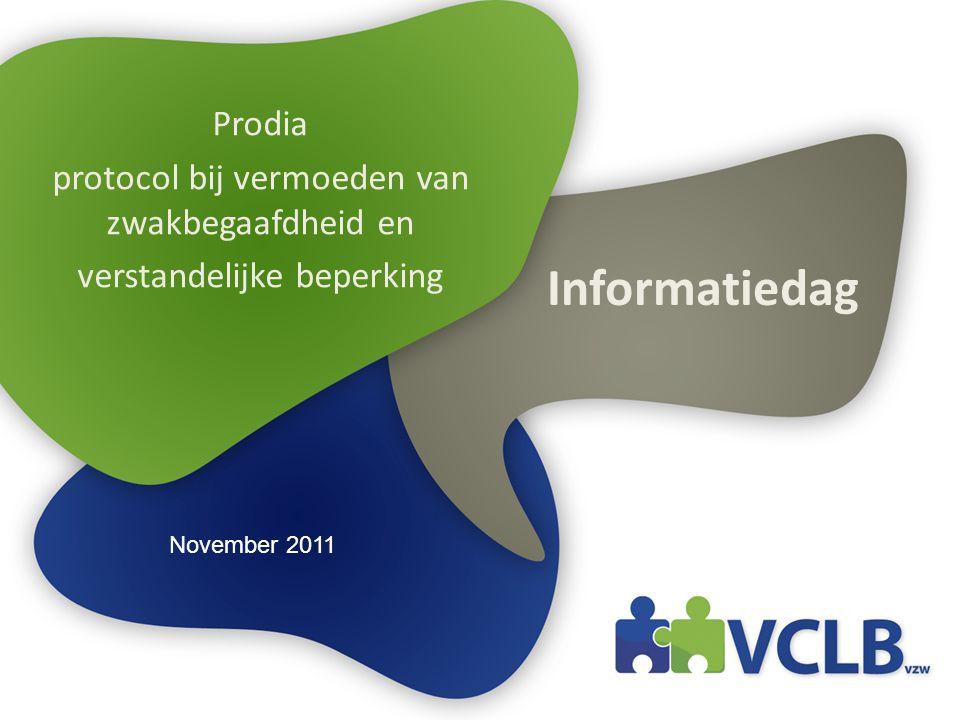Informatiedag Prodia protocol bij vermoeden van zwakbegaafdheid en verstandelijke beperking November 2011