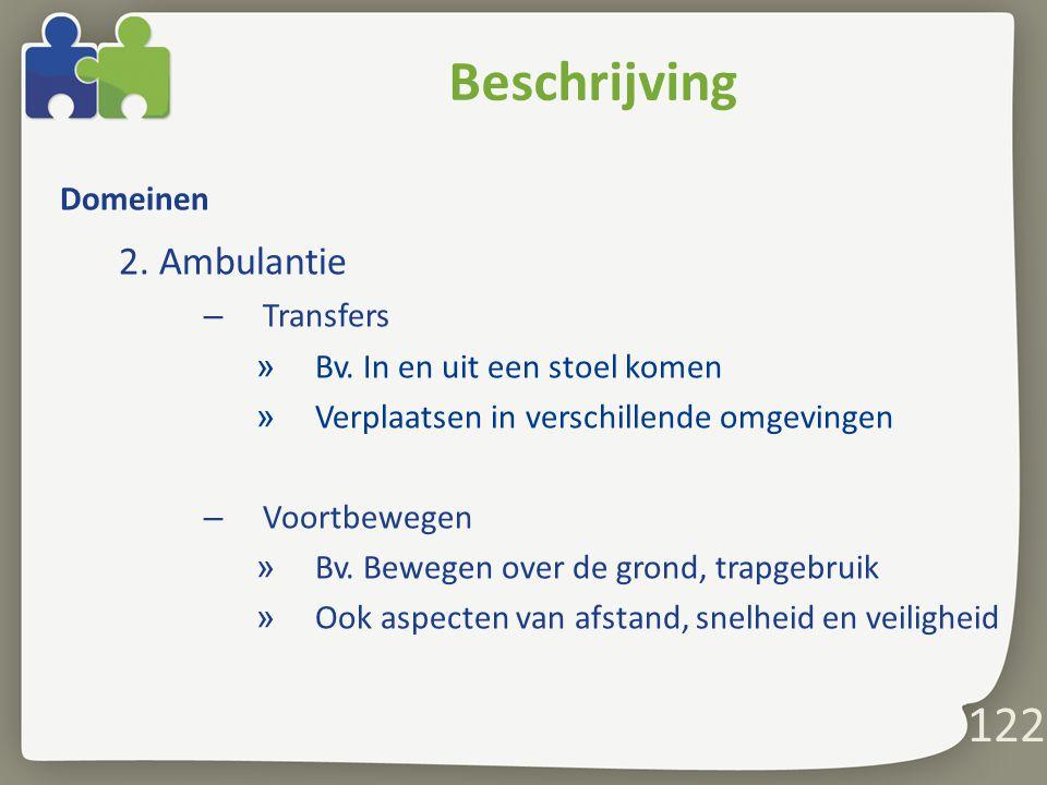 122 Beschrijving Domeinen 2.Ambulantie – Transfers » Bv.
