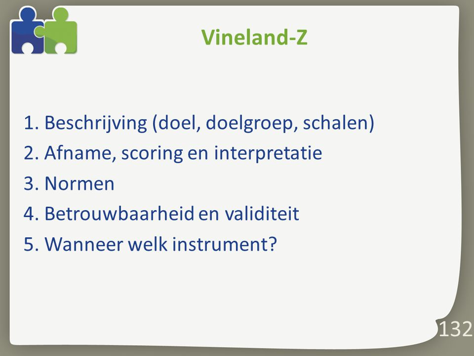 132 Vineland-Z 1.Beschrijving (doel, doelgroep, schalen) 2.