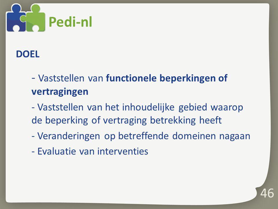 46 Pedi-nl DOEL - Vaststellen van functionele beperkingen of vertragingen - Vaststellen van het inhoudelijke gebied waarop de beperking of vertraging