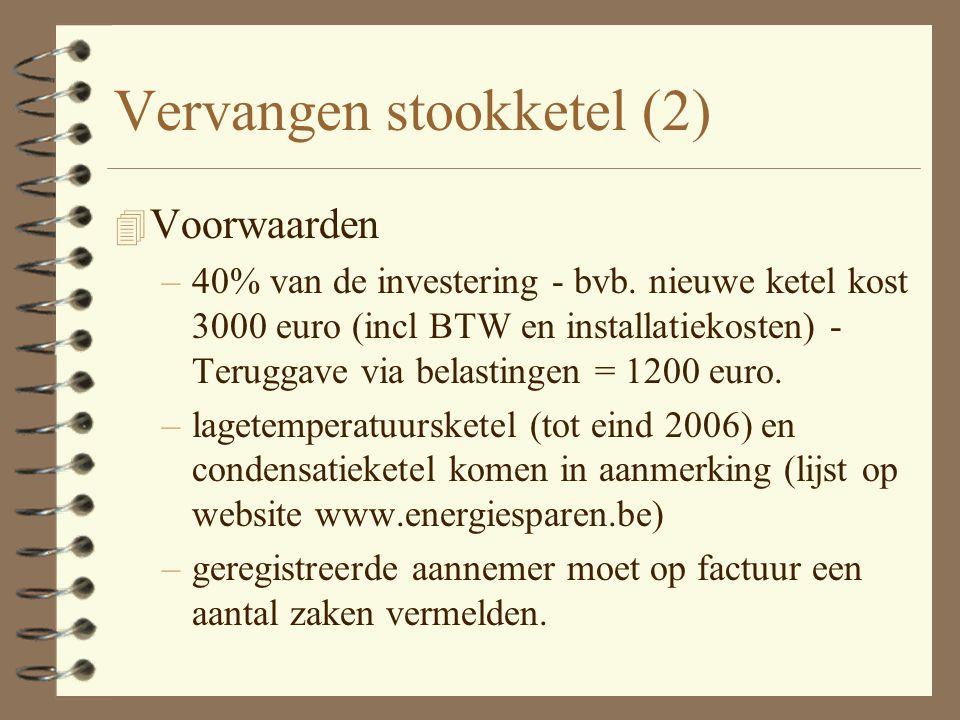 1: Vervangen stookketel 4 Oude stookinstallaties op stookolie en aardgas hebben vaak een slecht rendement.