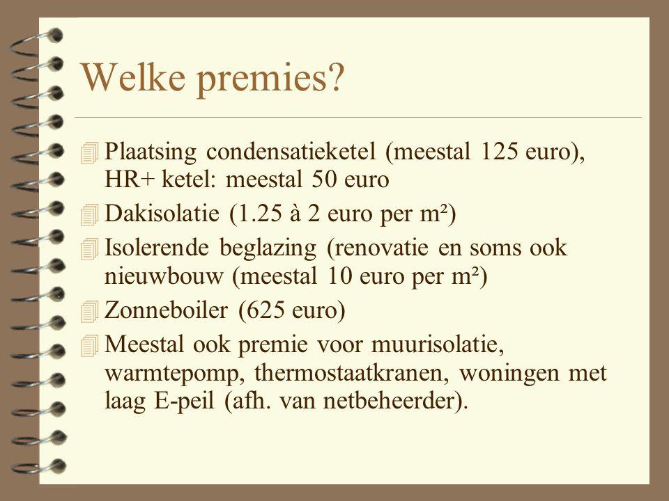 Premies netbeheerder 4 WIE 4 WAAROM PREMIES 4 Heeft verbintenis met overheid om 2% energie te besparen in 2006