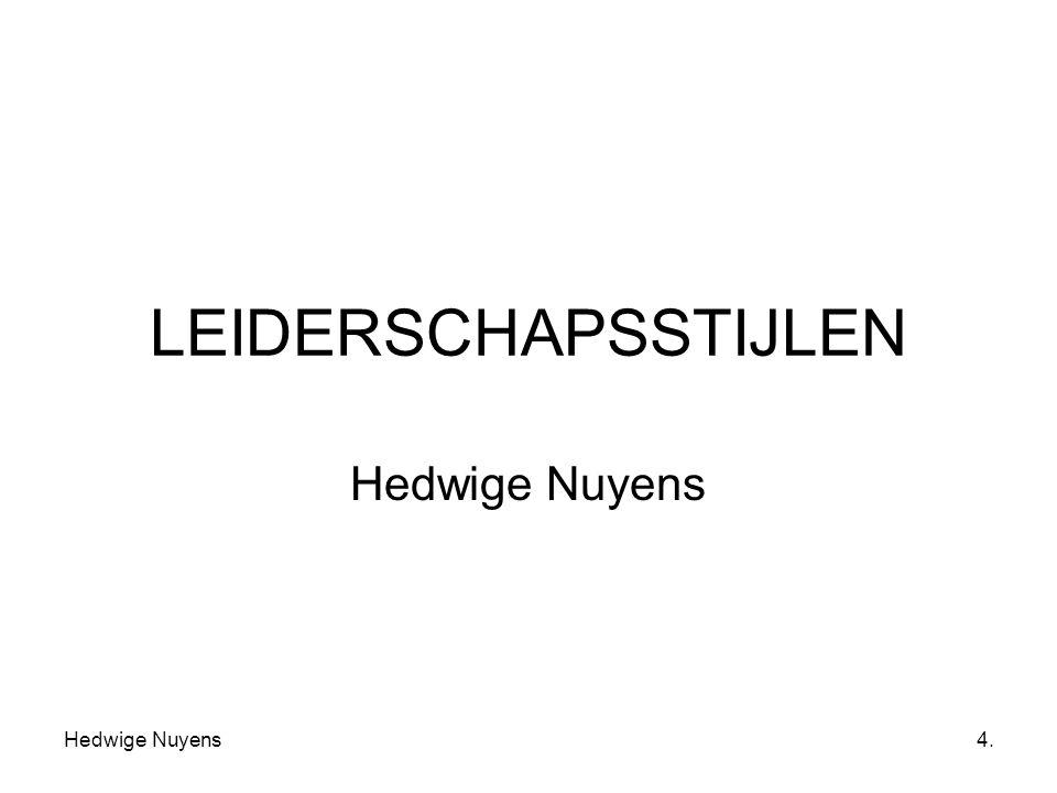 Hedwige Nuyens4. LEIDERSCHAPSSTIJLEN Hedwige Nuyens