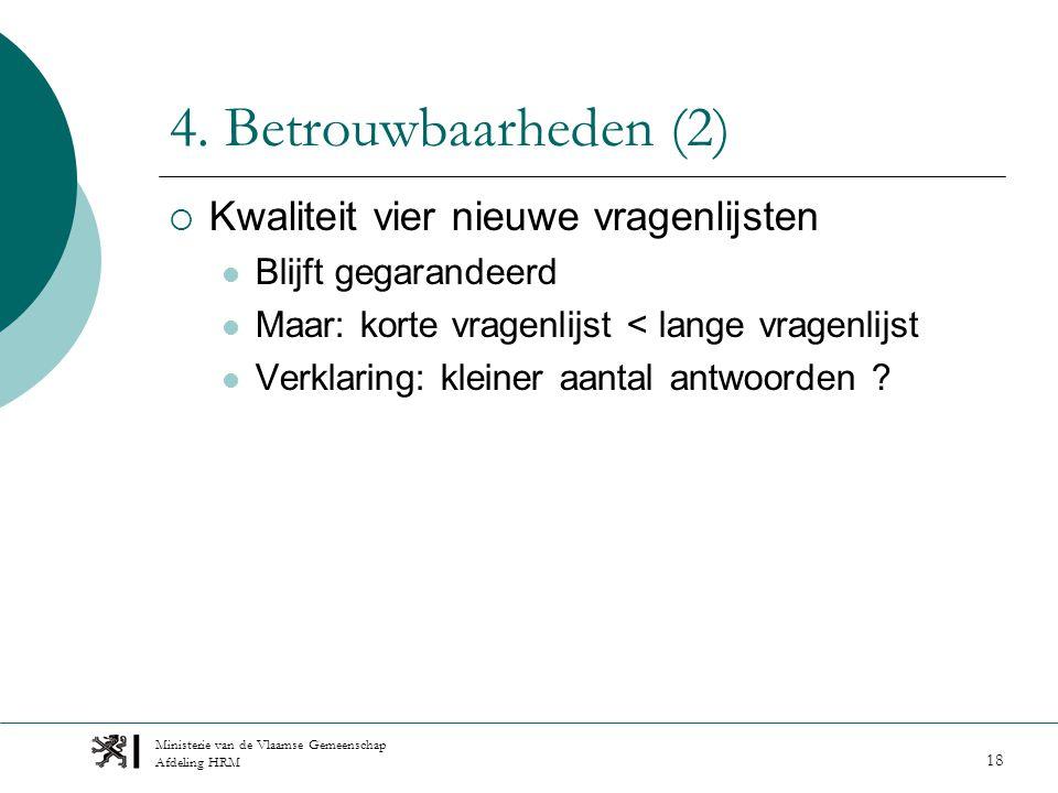 Ministerie van de Vlaamse Gemeenschap Afdeling HRM 18 4.