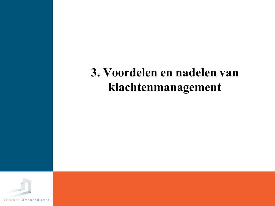 19 3. Voordelen en nadelen van klachtenmanagement
