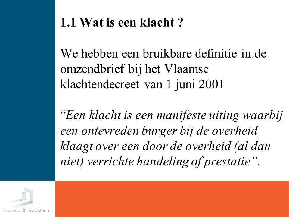 13 2.1 De ombudsfunctie is een tweedelijnsfunctie.