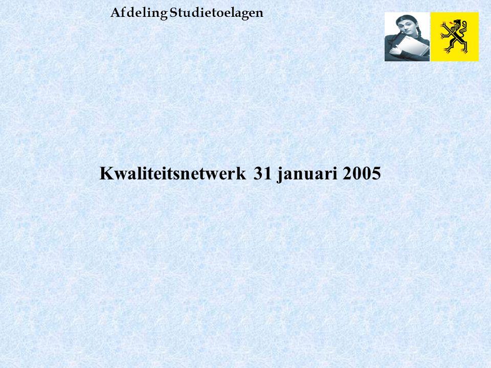 Afdeling Studietoelagen Kwaliteitsnetwerk 31 januari 2005