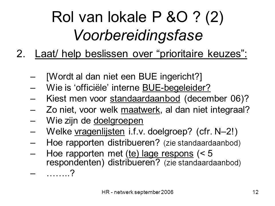 HR - netwerk september 200612 Rol van lokale P &O .