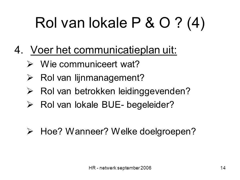 HR - netwerk september 200614 Rol van lokale P & O .