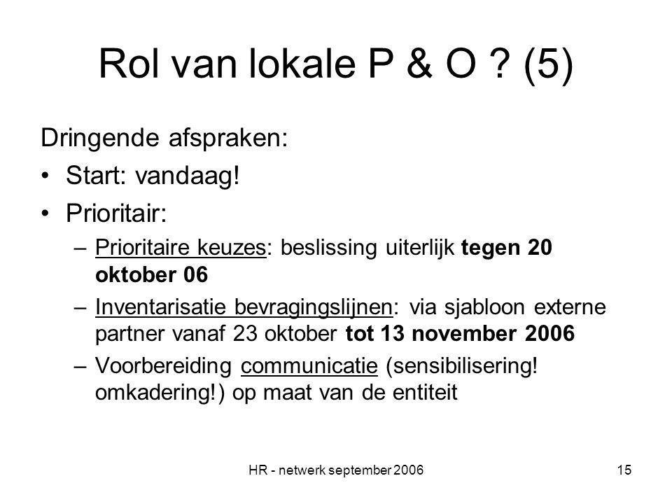 HR - netwerk september 200615 Rol van lokale P & O .