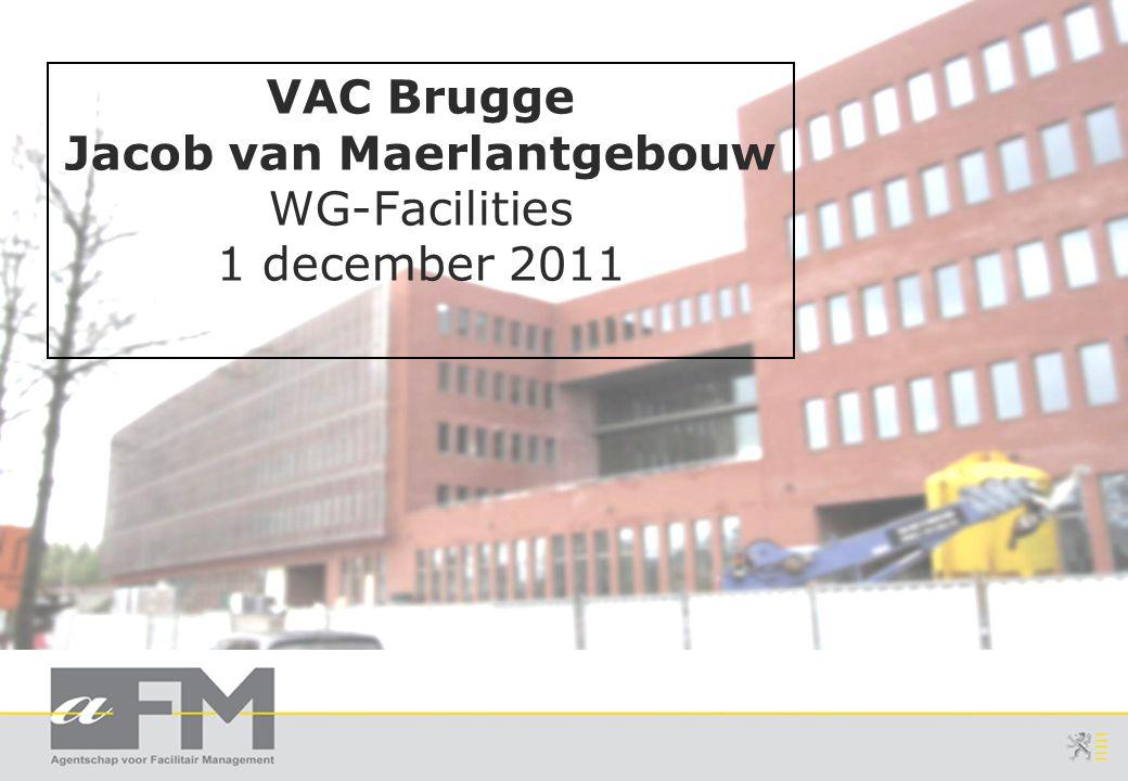 VAC Brugge Jacob van Maerlantgebouw WG-Facilities 1 december 2011