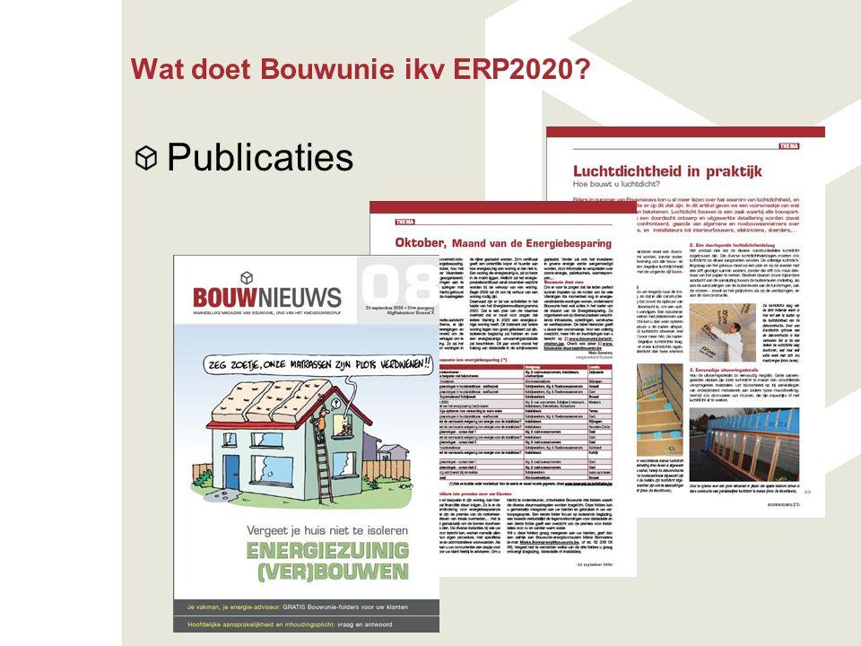 Wat doet Bouwunie ikv ERP2020? Publicaties