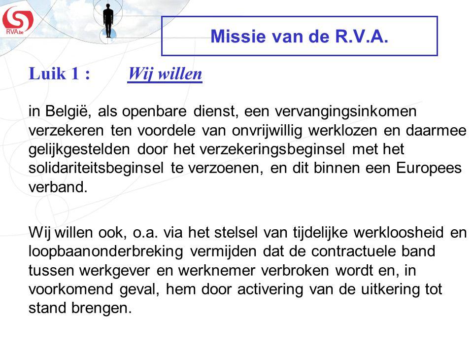 Missie van de R.V.A. in België, als openbare dienst, een vervangingsinkomen verzekeren ten voordele van onvrijwillig werklozen en daarmee gelijkgestel