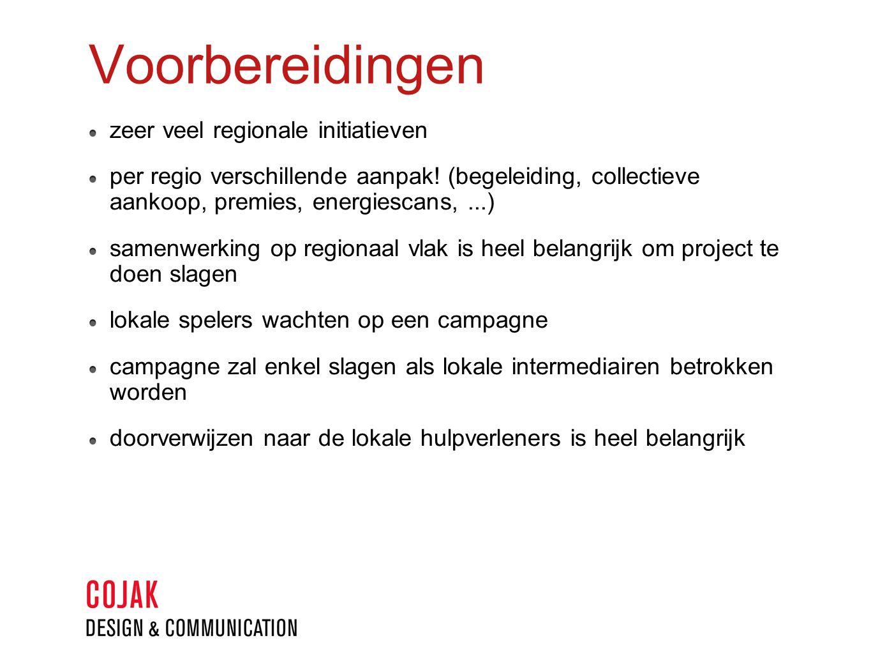 Voorbereidingen zeer veel regionale initiatieven per regio verschillende aanpak.