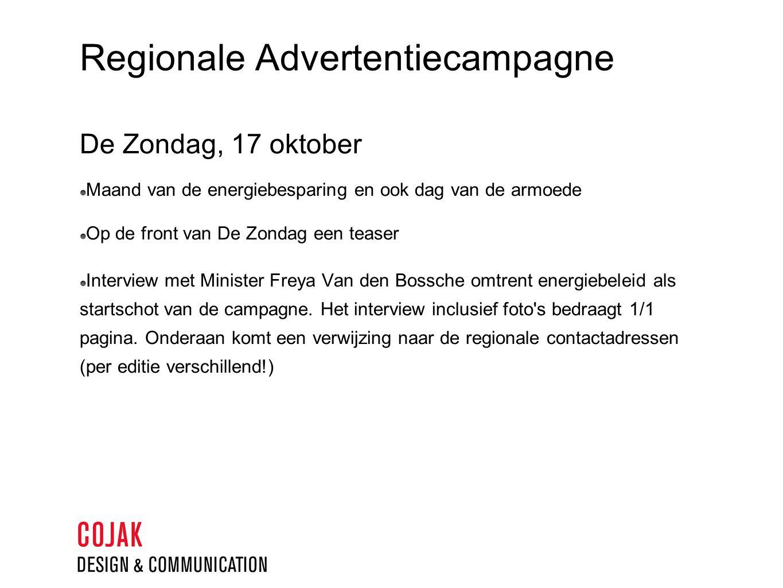 Regionale Advertentiecampagne De Zondag, 17 oktober Maand van de energiebesparing en ook dag van de armoede Op de front van De Zondag een teaser Interview met Minister Freya Van den Bossche omtrent energiebeleid als startschot van de campagne.